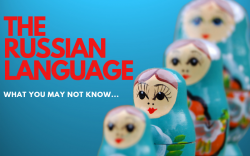 The Russian Language: What You May Not Know